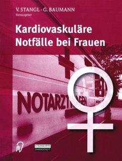 Kardiovaskuläre Notfälle bei Frauen - Stangl, V. / Baumann, G. (Hgg.)