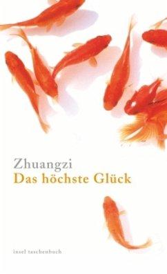 Das höchste Glück - Zhuangzi