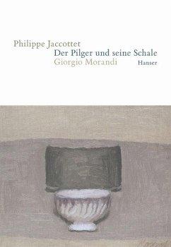 Der Pilger und seine Schale - Jaccottet, Philippe