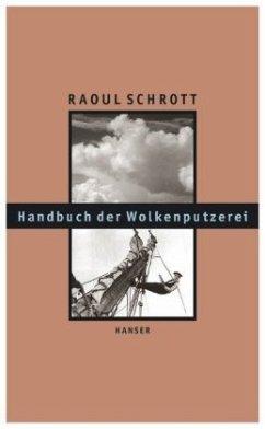 Handbuch der Wolkenputzerei - Schrott, Raoul