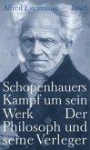 Schopenhauers Kampf um sein Werk