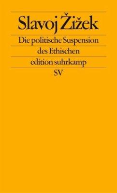 Die politische Suspension des Ethischen - Zizek, Slavoj