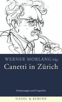 Canetti in Zürich - Morlang, Werner (Hrsg.)