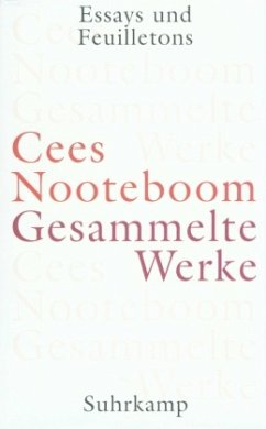 Essays und Feuilletons / Gesammelte Werke 8 - Nooteboom, Cees Essays und Feuilletons