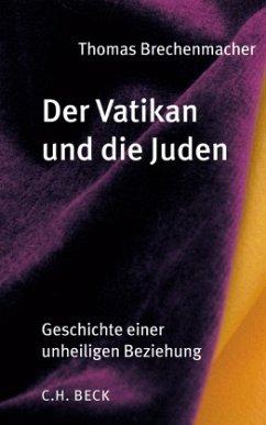 Der Vatikan und die Juden - Brechenmacher, Thomas