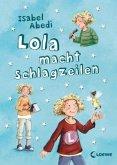 Lola macht Schlagzeilen / Lola Bd.2