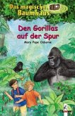 Den Gorillas auf der Spur / Das magische Baumhaus Bd.24