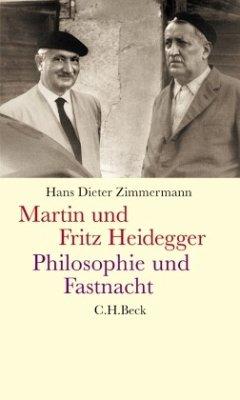Martin und Fritz Heidegger - Zimmermann, Hans D.