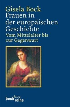 Frauen in der europäischen Geschichte - Bock, Gisela