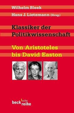 Klassiker der Politikwissenschaft - Bleek, Wilhelm / Lietzmann, Hans J. (Hgg.)