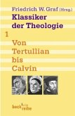 Klassiker der Theologie Bd. 1. Von Tertullian bis Calvin