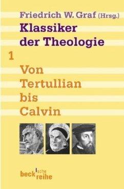 Klassiker der Theologie - Graf, Friedrich Wilhelm (Hrsg.)