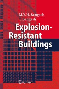 Explosion-Resistant Buildings - Bangash, M. Y. H.; Bangash, T.