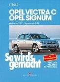 So wird's gemacht. Opel Vectra C ab 3/02 , Opel Signum ab 5/03