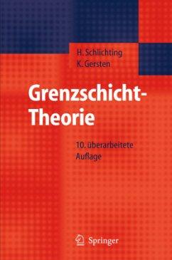 Grenzschicht-Theorie - Schlichting, H.;Gersten, Klaus