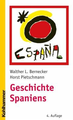 Geschichte Spaniens - Bernecker, Walther L.; Pietschmann, Horst