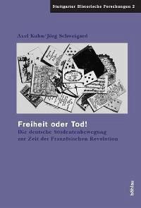 Freiheit oder Tod! - Kuhn, Axel; Schweigard, Jörg