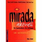 Mirada aktuell - Ein Spanischkurs für Anfänger / Lehr- und Arbeitsbuch