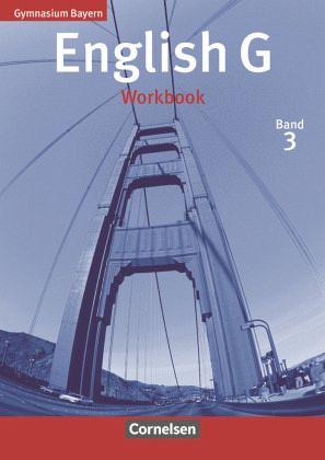 English G Gymnasium Bayern. Band 3. Workbook Bd.3 - Abbey, Susan / Sammon, Geoff