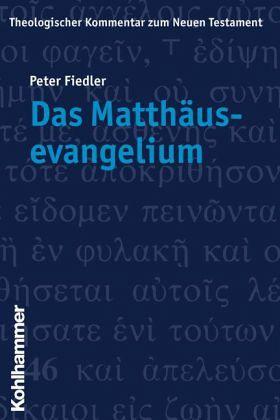 Das Matthäusevangelium / Theologischer Kommentar zum Neuen Testament Bd.1 - Fiedler, Peter