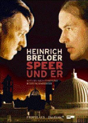 Speer und er - Breloer, Heinrich