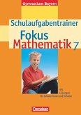 Fokus Mathematik 7. Schuljahr. Schulaufgabentrainer. Gymnasium Bayern
