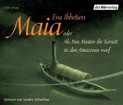 Maia oder als Miss Minton ihr Korsett in den Amazonas warf, 3 Audio-CDs - Ibbotson, Eva