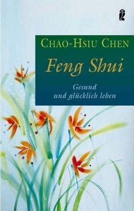 feng shui von chao hsiu chen taschenbuch. Black Bedroom Furniture Sets. Home Design Ideas