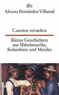 Cuentos revueltos / Kleine Geschichten aus Mittelamerika - Fernandez Villareal, Alonso