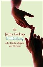 Einfühlung oder Die Intelligenz des Herzens - Prekop, Jirina