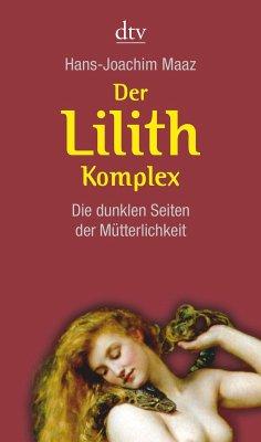 Der Lilith-Komplex - Maaz, Hans-Joachim