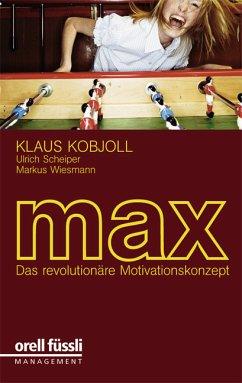 MAX - Kobjoll, Klaus / Scheiper, Ulrich / Wiesmann, Markus