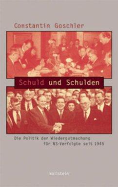 Schuld und Schulden - Goschler, Constantin