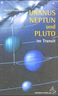 Uranus, Neptun und Pluto im Transit - Sasportas, Howard