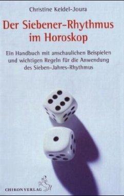Der Siebener-Rhythmus im Horoskop - Keidel-Joura, Christine