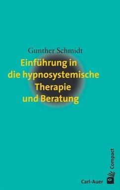 Einführung in die hypnosystemische Therapie und Beratung - Schmidt, Gunther