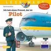 Ich hab einen Freund, der ist Pilot / Lesemaus Bd.73