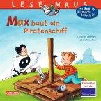 Max baut ein Piratenschiff / Lesemaus Bd.32