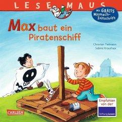 Max baut ein Piratenschiff / Lesemaus Bd.32 - Tielmann, Christian; Kraushaar, Sabine
