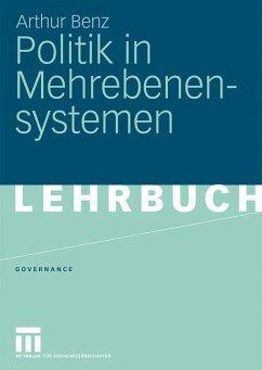 Politik in Mehrebenensystemen - Benz, Arthur