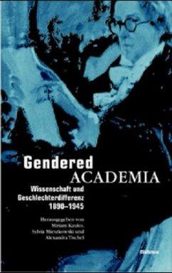Gendered Academia - Kauko, Miriam / Mieszkowski, Sylvia / Tischel, Alexander (Hgg.)