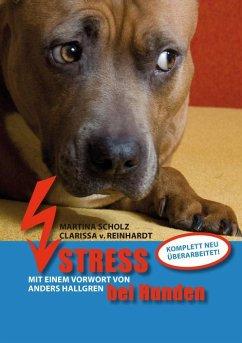 Stress bei Hunden - Scholz, Martina; Reinhardt, Clarissa von