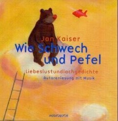 Wie Schwech und Pefel, Audio-CD - Kaiser, Jan
