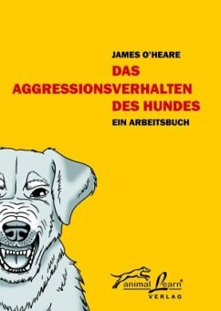 Das Aggressionsverhalten des Hundes - O'Heare, James
