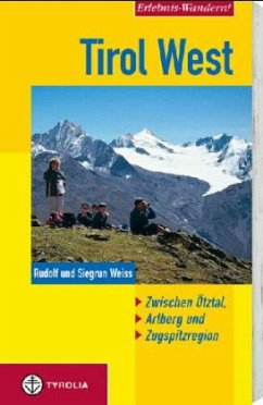 Tirol West. Zwischen Ötztal, Arlberg und Zugspitzregion