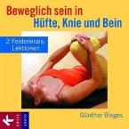 Beweglich sein in Hüfte, Knie und Bein, 1 Audio-CD