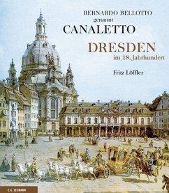 Bernardo Bellotto genannt Canaletto - Löffler, Fritz