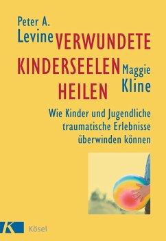Verwundete Kinderseelen heilen - Levine, Peter A.; Kline, Maggie