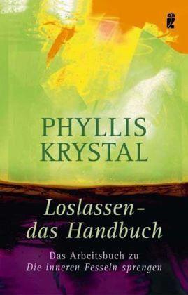 Loslassen, das Handbuch - Krystal, Phyllis