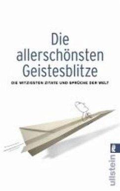 Die allerschönsten Geistesblitze - Schlie, Tania; Rabe, Hubertus; Thiele, Johannes